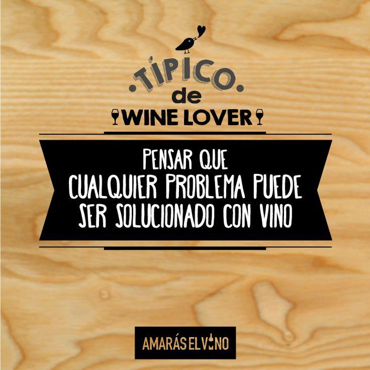 """#TipicodeWinelover: """"Pensar que cualquier problema puede ser solucionado con vino"""" #AmarasElVino #Wine #Vino #WineHumor"""