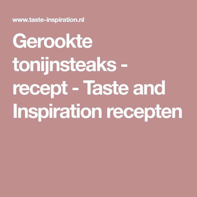 Gerookte tonijnsteaks - recept - Taste and Inspiration recepten