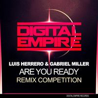 Luis Herrero & Gabriel Miller - Are You Ready (Bit-Sonata Remix)Digital Empire Records Remix Contest by Black-Out Music on SoundCloud