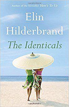 The Identicals: A Novel: Elin Hilderbrand: 4708364248200: AmazonSmile: Books