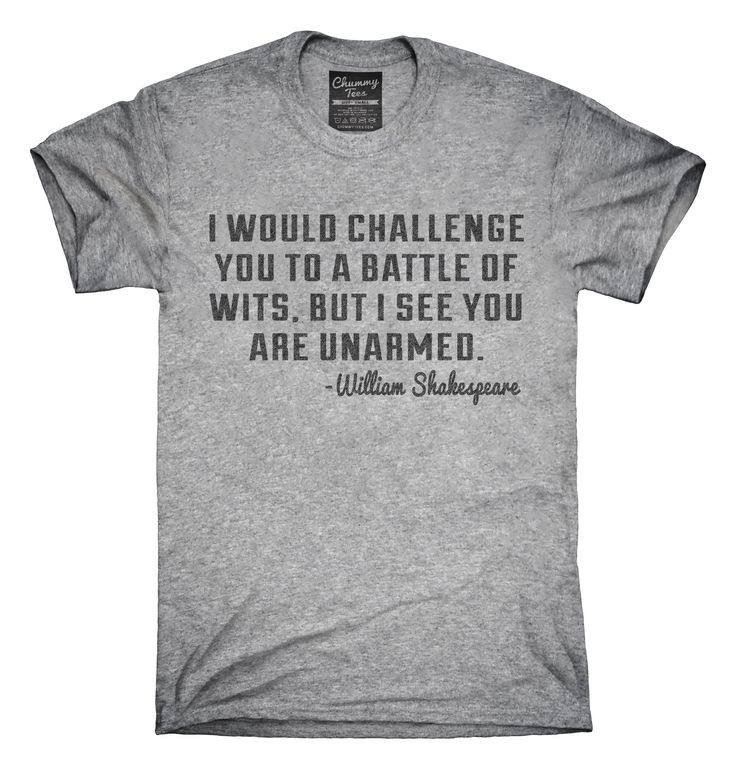 Battle Of Wits William Shakespeare Quote T-Shirts, Hoodies, Tank Tops