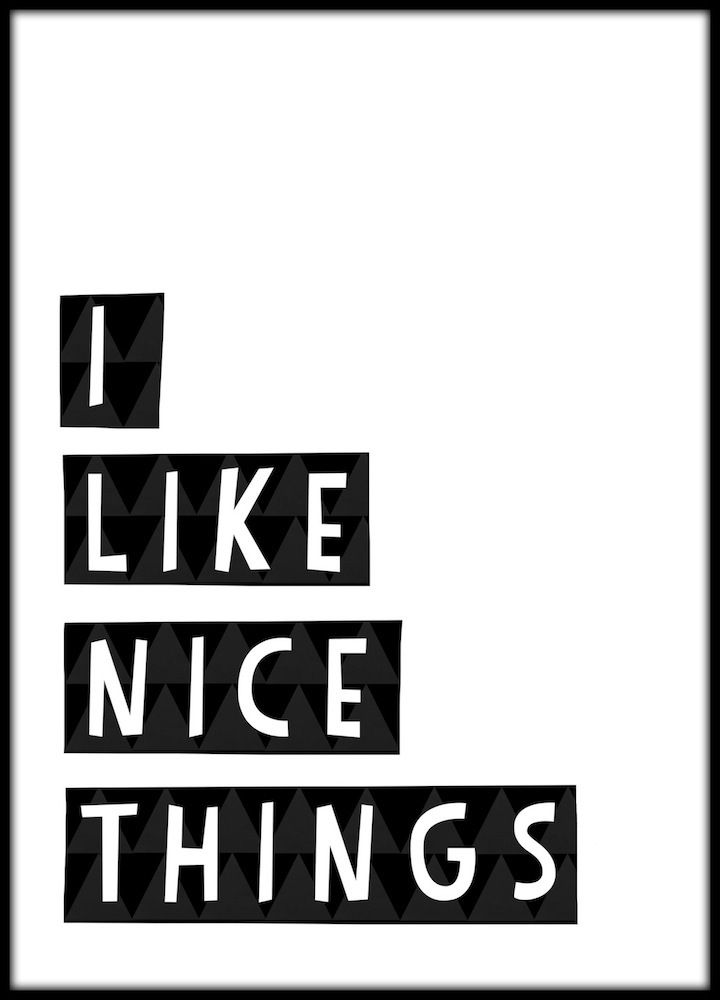 I Like Nice Things Poster