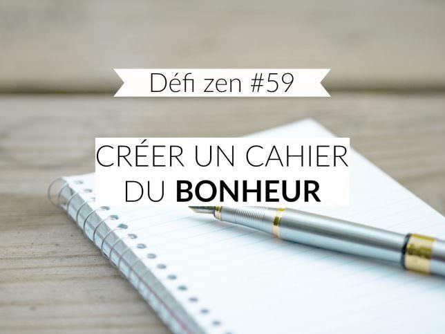 Défi zen 59: créer un cahier du bonheur
