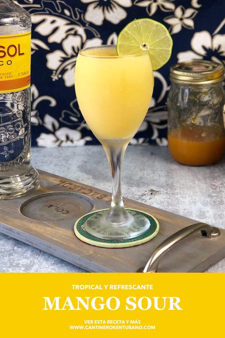 Mango Sour Cóctel De Mango Y Pisco Sabroso Y Tropical Receta Tragos Con Pisco Cocteles Con Pisco Pisco