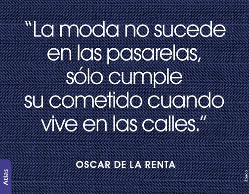Frases, moda, Oscar de la Renta, pasarela, lana, paño, accesorios, quotes, fashion quotes