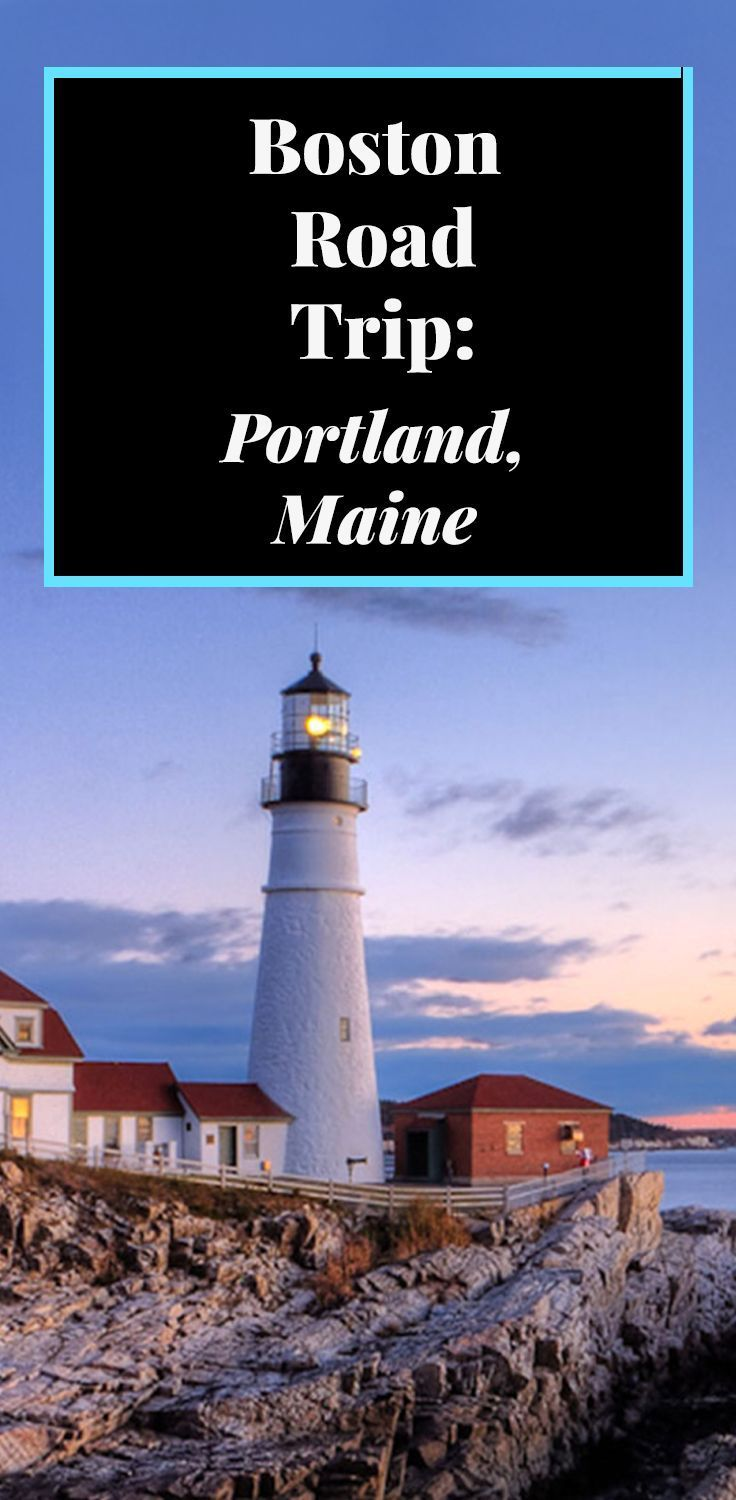 Boston Road Trip Portland Maine Maine Road Trip Best Island Vacation Day Trips From Boston