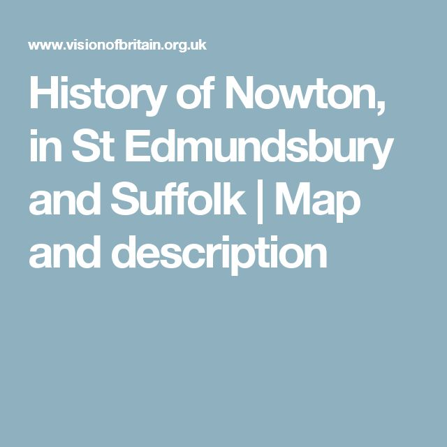 History of Nowton, in St Edmundsbury and Suffolk | Map and description