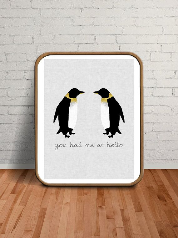 Penguin Print, Penguin Love, Penguin Art, Penguin Poster, You Had Me At Hello, Love Print, Love Printable, Love Quotes, Love Quote Print