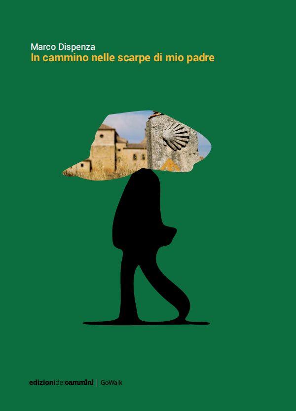 """""""In cammino nelle scarpe di mio padre"""" di Marco Dispenza - il mio diario di viaggio in cammino per Santiago di Compostela. #camminare #CamminoDiSantiago #viaggiare #pellegrinaggio #leggere #scrivere"""