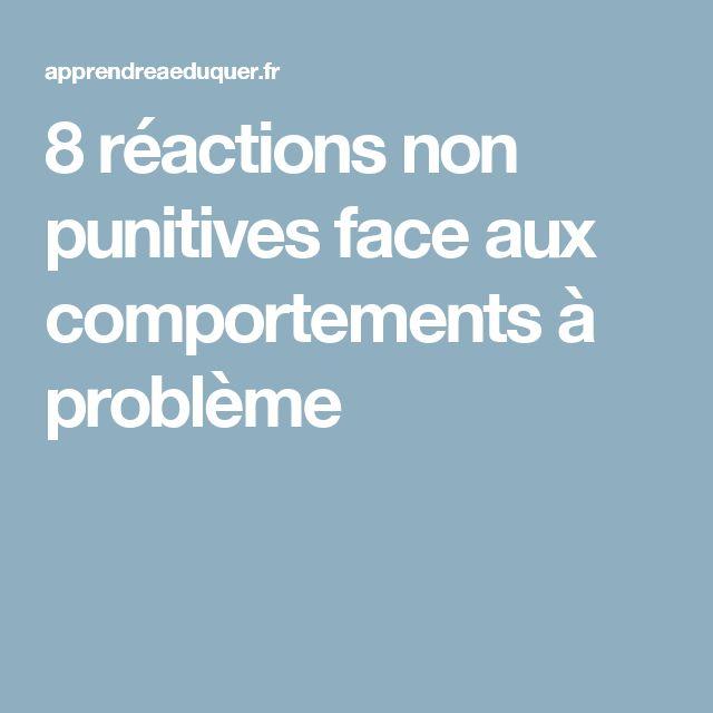 8 réactions non punitives face aux comportements à problème