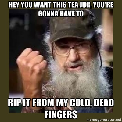 big si robertson - hey you want this tea jug, youre gonna have to rip it from my cold, dead fingers
