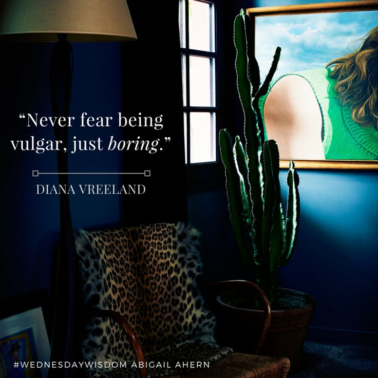 """Never fear being vulgar, just boring."" - Diana Vreeland #WednesdayWisdom"