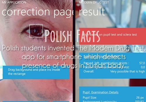 Polish Facts #16: Polish students invented The Modern Drug Test, app for smartphone which detects presence of drugs in human body.