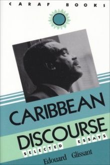 Carribbean Discourse  Selected Essays (Caribbean and African Literature), 978-0813913735, Edouard Glissant, University of Virginia Press