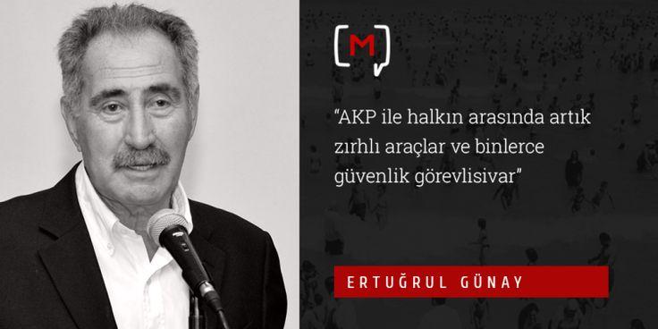 """Medyascope ///  Ertuğrul Günay: """"AK Parti ile halkın arasında artık zırhlı araçlar ve binlerce güvenlik görevlisi var"""""""
