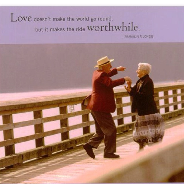 Old Love Quotes For Him: Seeing Older People Who Are Still In Love.. Always Makes