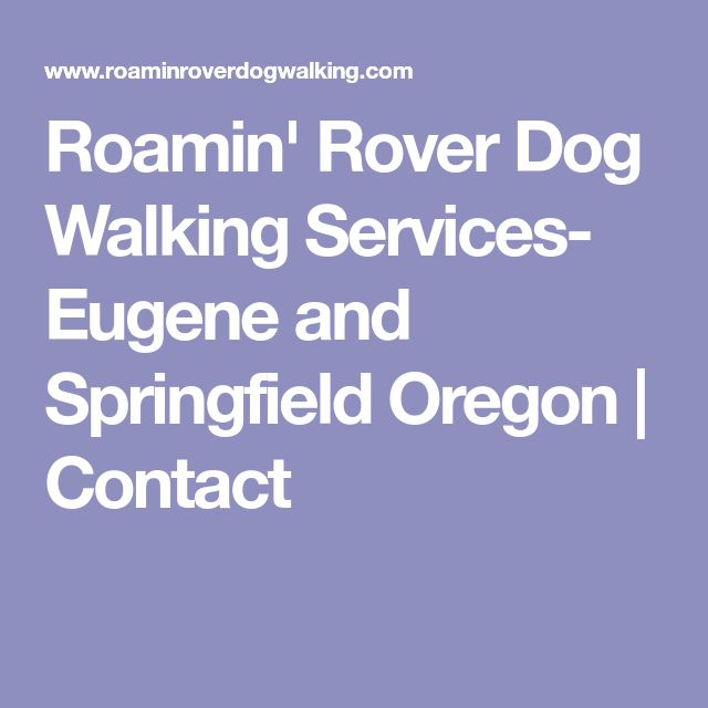 Roamin' Rover Dog Walking Services- Eugene and Springfield Oregon | Contact