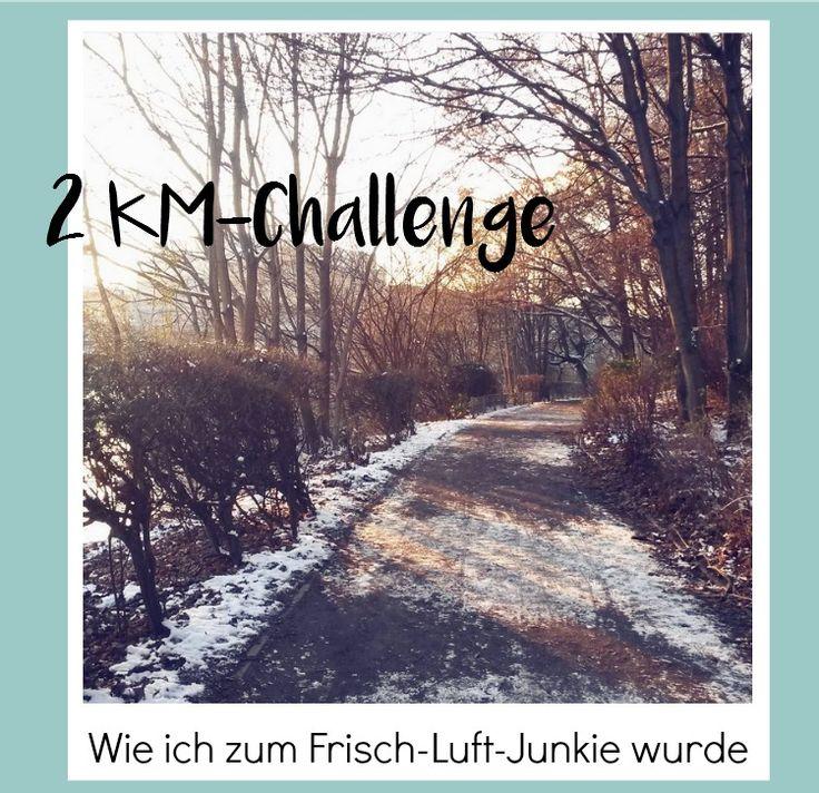 2 Kilometer Challenge - Wie ich zum frisch Luft Junkie wurde oder auch warum jeder nicht nur im Winter täglich spazieren gehen sollte
