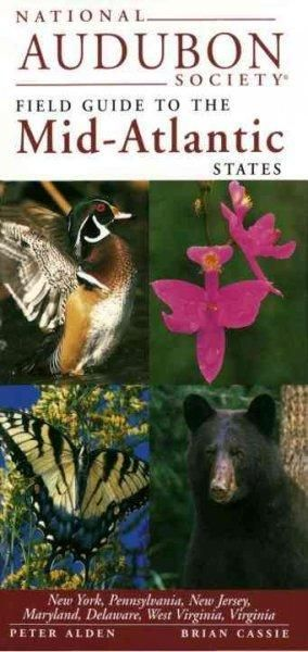 National Audubon Society Field Guide to the Mid-Atlantic States (National Audubon Society Field Guide to the Mid-Atlantic States)