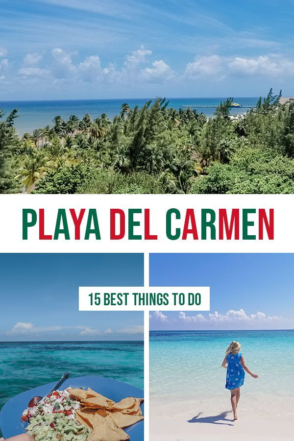 15 Best Things To Do In Playa Del Carmen Mexico Playa Del Carmen