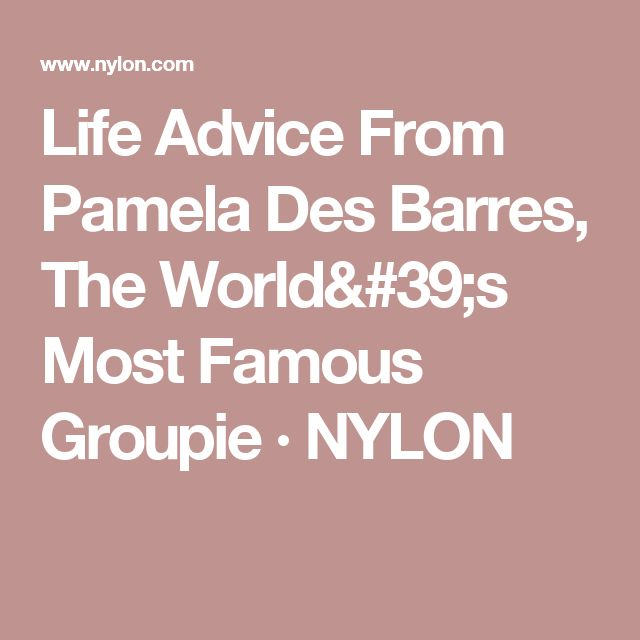 Life Advice From Pamela Des Barres, The World's Most Famous Groupie · NYLON