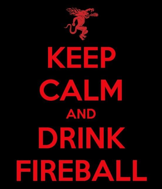 Keep Calm and Drink Fireball