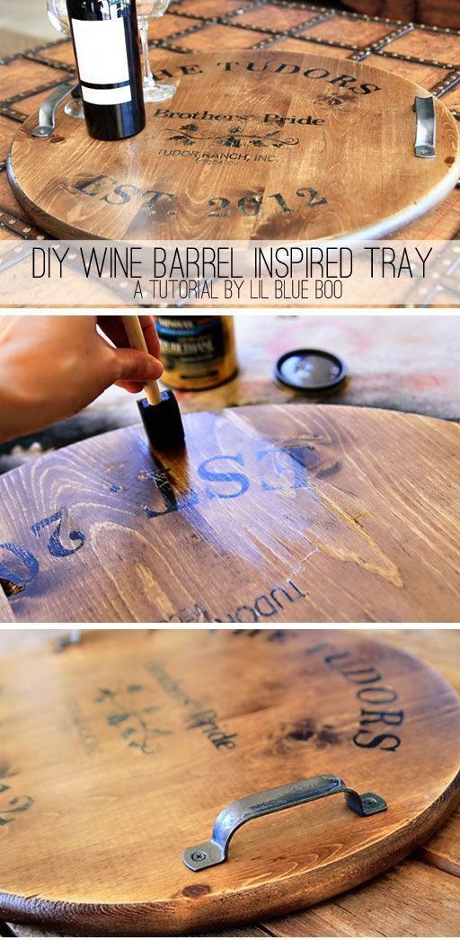 DIY:  Wine Barrel Inspired Tray or Table Tutorial - great info & lots of pics. This artist, & her blog, are awesome!!!