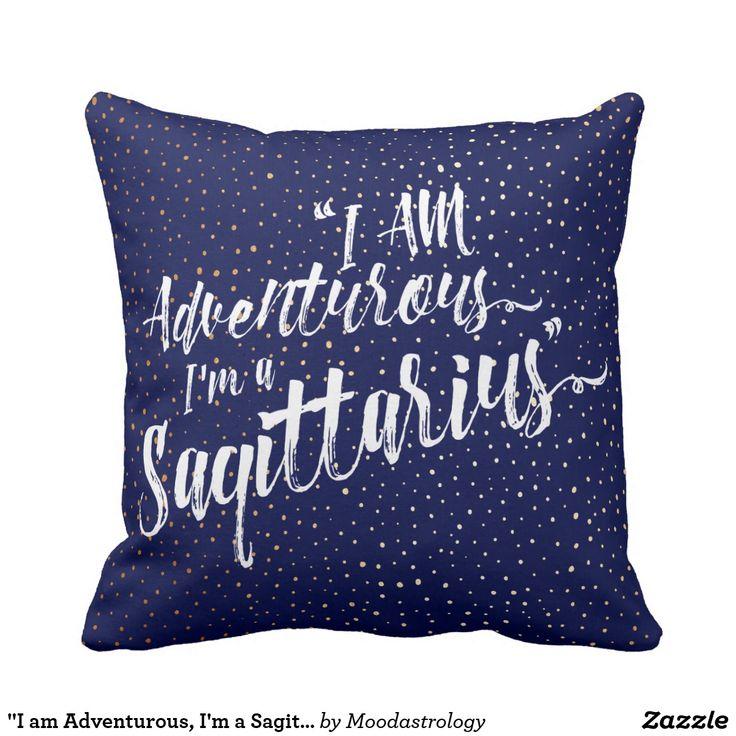 """I am Adventurous, I'm a Sagittarius Zodiac Pillow"