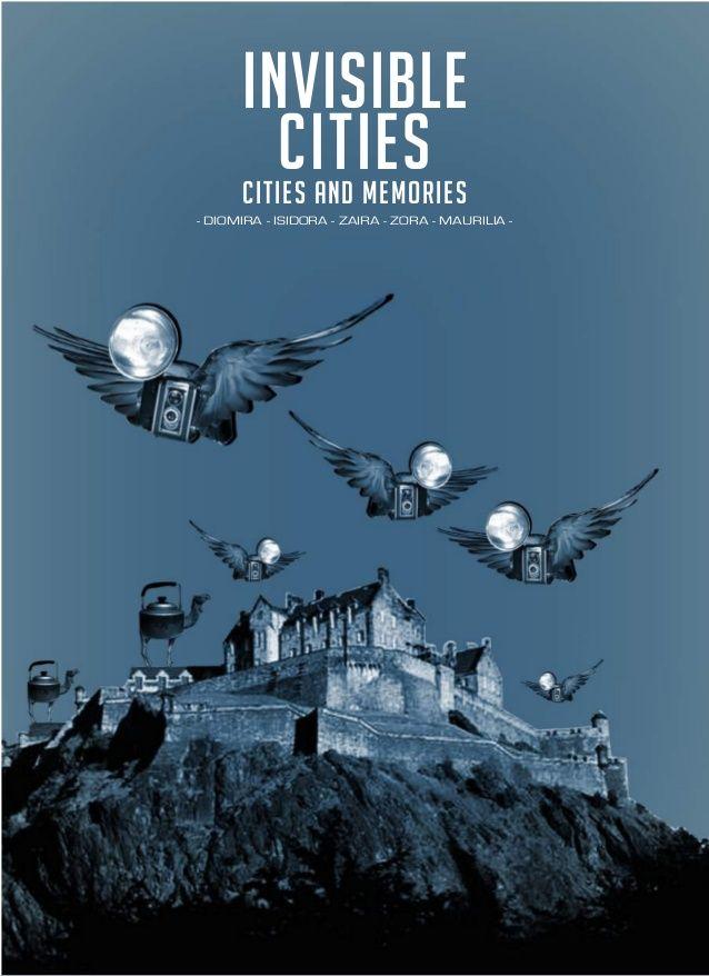 INVISIBLE CITIES - DIOMIRA - ISIDORA - ZAIRA - ZORA - MAURILIA - CITIES AND MEMORIES