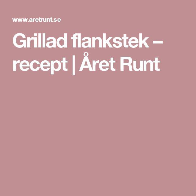 Grillad flankstek – recept | Året Runt