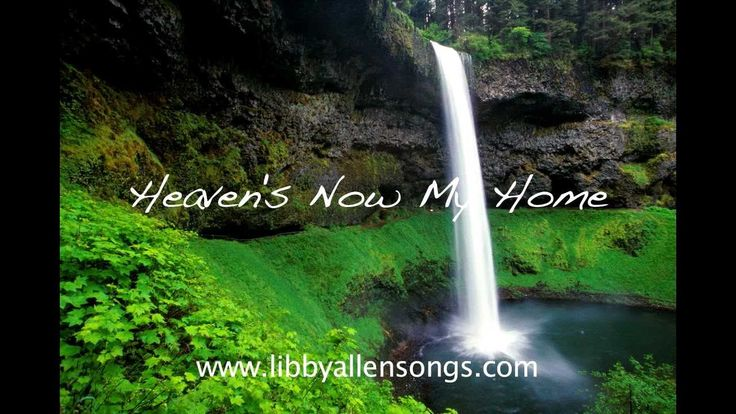 HEAVEN'S NOW MY HOME (a beautiful funeral song) www.libbyallensongs.com NEW VERSION!