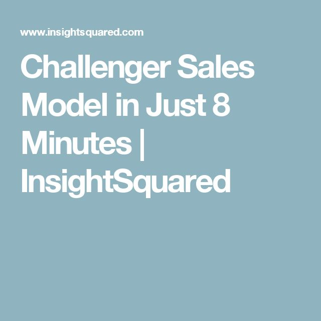 Challenger Sales Model in Just 8 Minutes | InsightSquared
