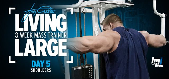 Bodybuilding.com - Living Large: Jay Cutler's 8-Week Mass-Building Trainer, Day Five