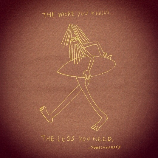 The more you know the less you need. A quote by Yvon Chouinard embodying the theme of this blog. Find it on ~ the prana page