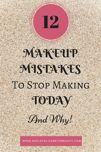 12 Makeup Mistakes To Stop Making Today And Why
