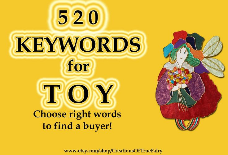 520 Toys keywords Top etsy keywords Search optimization Tagging items Seo help Seo keywords Keyword research Best key words for items titles (5.00 USD) by CreationsOfTrueFairy