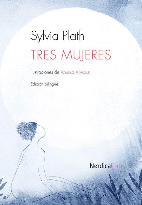 Anuska Allepuz · 'Tres mujeres', Nórdica Libros.