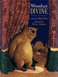 Wombat Divine by Mem Fox, illustrated by Kerry Argent