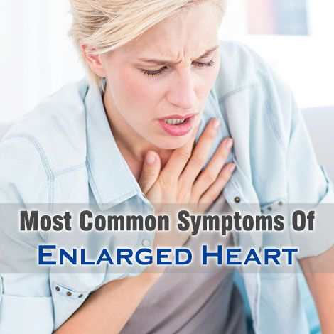 Most Common Enlarged Heart Symptoms