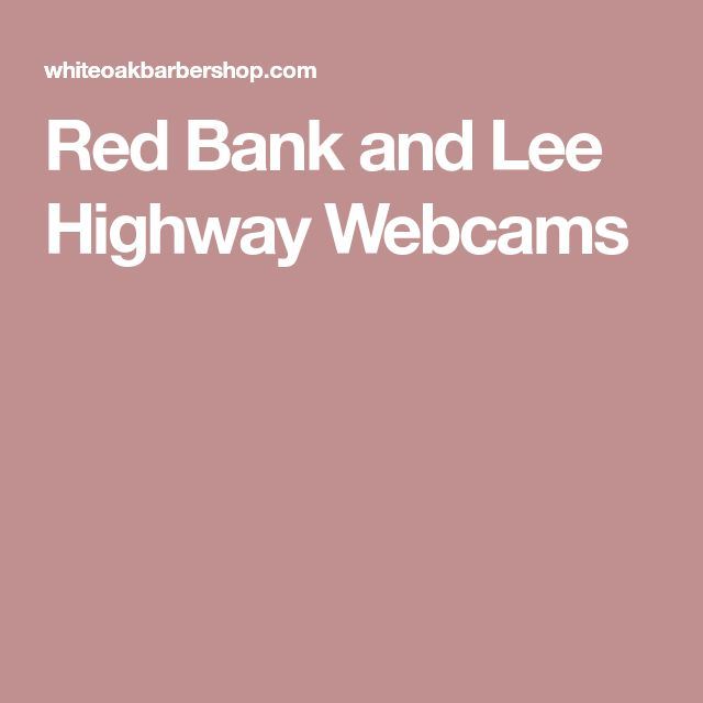 Red Bank and Lee Highway Webcams
