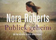 // Nora Roberts - Publiek geheim // De dochter van een beroemde rockmuzikant is op jonge leeftijd getuige van een dramatische gebeurtenis; dit heeft gevolgen voor haar latere leven.