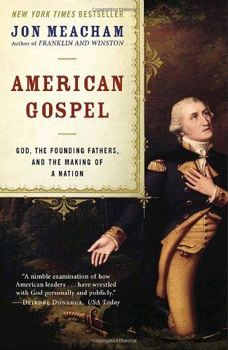 American Gospel: God, the Founding Fathers, and the Makin...