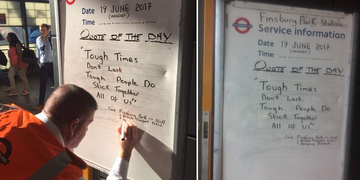 This beautiful quote is at Finsbury Park station after a terror attack on Muslims