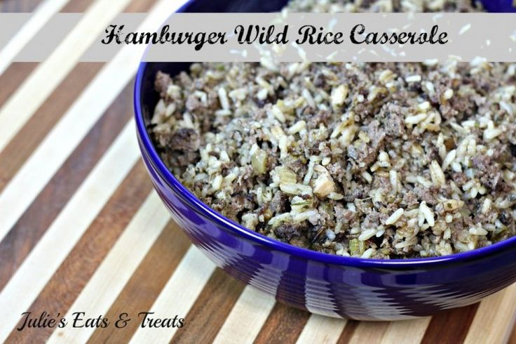 Hamburger Wild Hamburger Wild Rice Casserole ~ Comfort food for those chilly fall nights. Can be made in the crock pot too! www.julieseatsandtreats.com #recipeRice Casserole