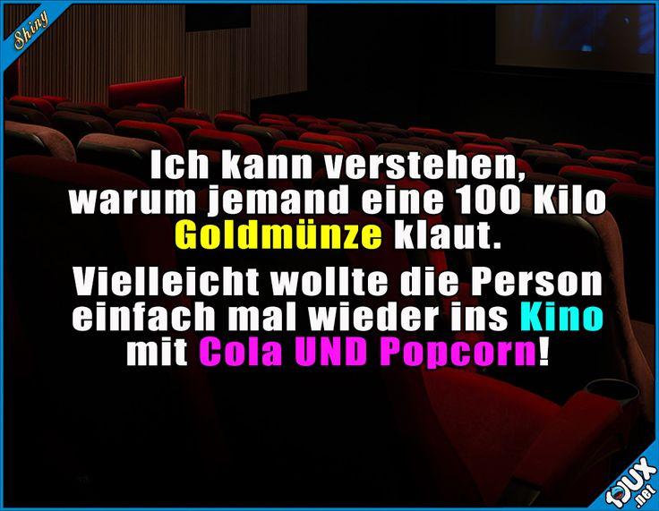 Endlich mal wieder schön Kino! #Goldmünze #Münze #Diebstahl #lustig #Sprüche #Humor #GutenMorgen #Statussprüche Humour