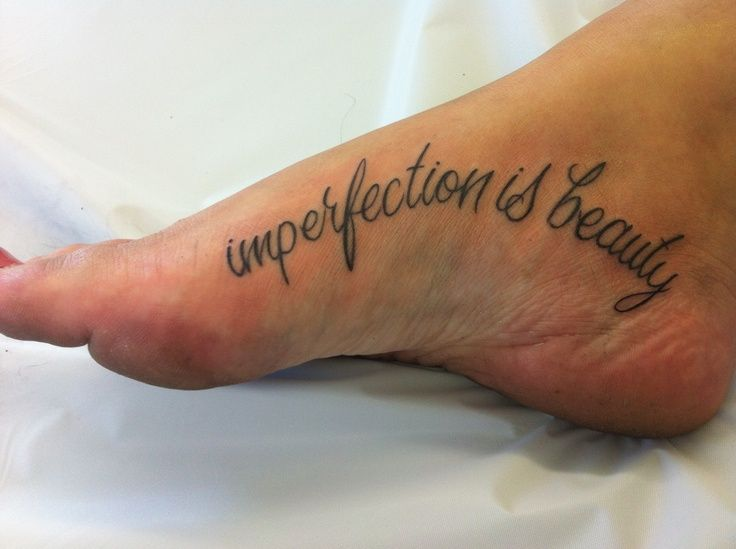 beautiful imperfection tattoo | ... Monroe . imperfection is beauty tattoo. foot placement :) #tattoo