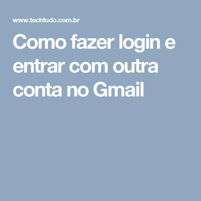 Como fazer login e entrar com outra conta no Gmail
