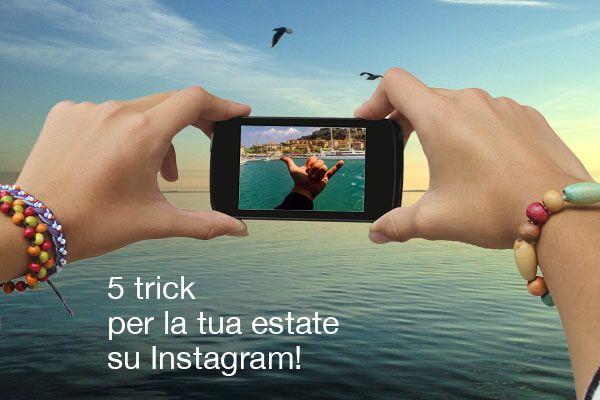 5 trick per la tua estate su Instagram