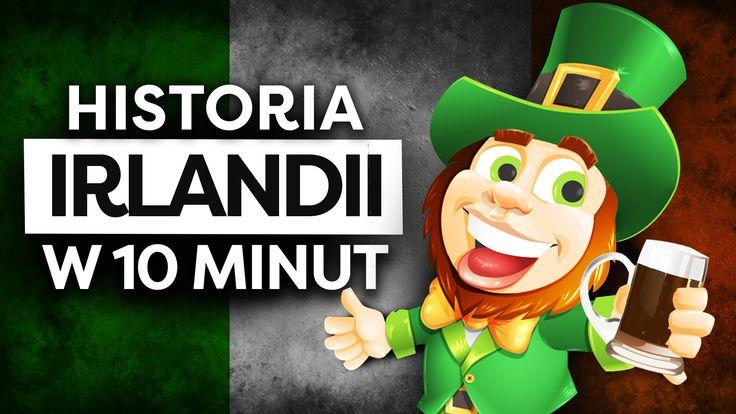 Irlandia: Historia Irlandii w 10 minut.