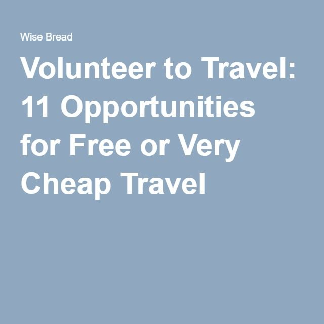Volunteer to Travel: 11 Opportunities for Free or Very Cheap Travel